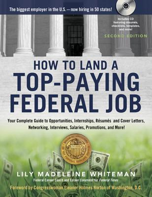 How to Land a Top-Paying Federal Job By Whiteman, Lily Madeleine/ Norton, Eleanor Holmes (FRW)