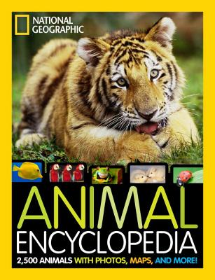 National Geographic Animal Encyclopedia By National Geographic Society (U. S.)
